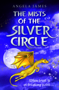 THE MISTS OF THE SILVER CIRCLE - Book 3 in THE AMSHIR LEGACY by ANGELA JAMES